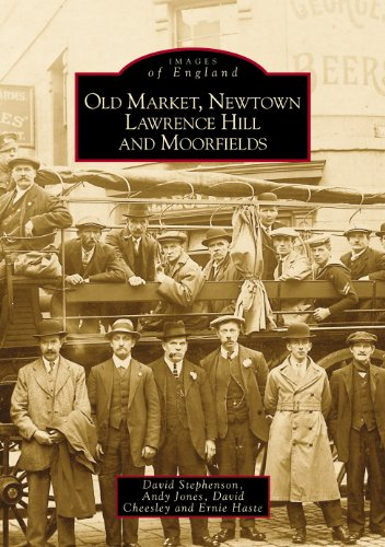 Old Market, Newtown, Lawrence Hill and Moorfields (Archive Photographs: Images of England): David ...