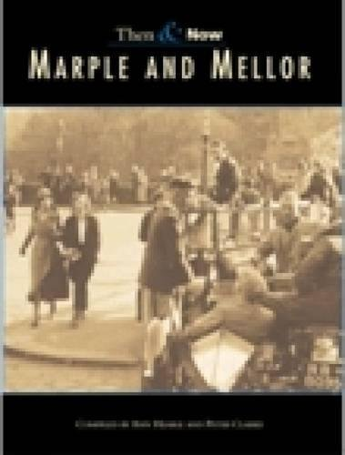 Marple & Mellor Then & Now: Ann Hearle, Peter Clarke
