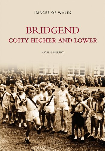 9780752426532: Bridgend: Coity Higher and Lower (Images of Wales)