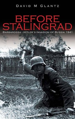 9780752426921: Before Stalingrad: Barbarossa--Hitler's Invasion of Russia 1941