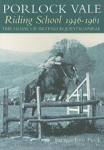9780752427263: Porlock Vale Riding School 1946-1961: The Home of British Equestrianism