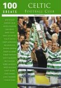 9780752427416: Celtic FC (100 Greats)