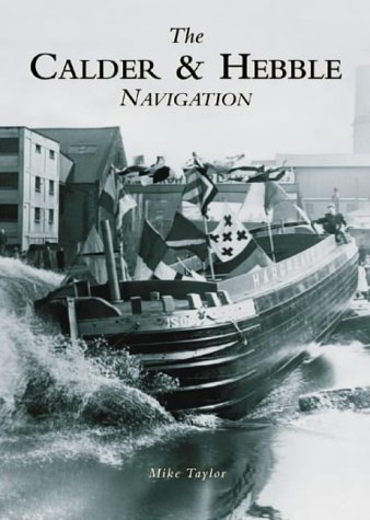 9780752427553: The Calder and Hebble Navigation