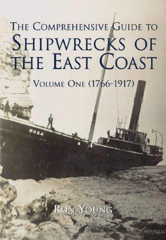 Shipwrecks of The East Coast Vol 1 1766-1917: Matthew Young