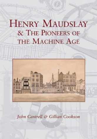 9780752427669: Henry Maudslay & the Pioneers of the Machine Age