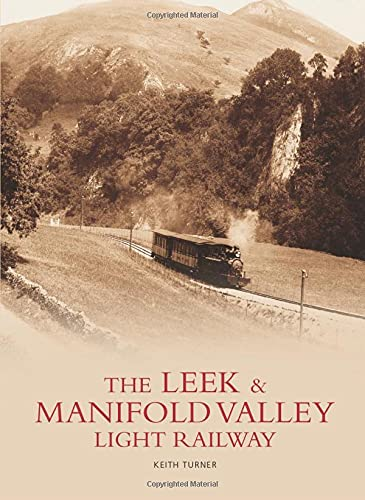 Leek and Manifold Valley Light Railway (Paperback): Keith Turner