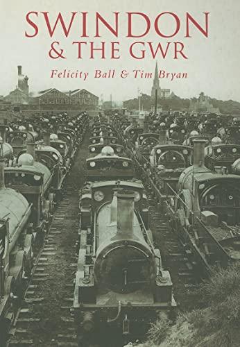 Swindon & the GWR: Felicity Ball