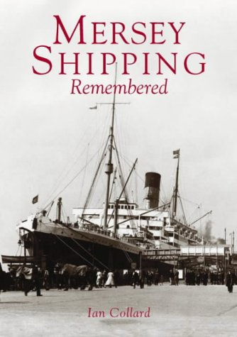 Mersey Shipping Remembered: Collard, Ian