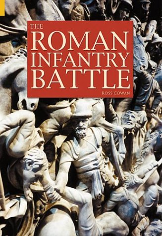 9780752428192: The Roman Infantry Battle