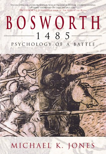 9780752428208: Bosworth 1485: The Psychology of a Battle
