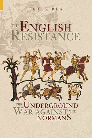 9780752428277: The English Resistance: The Underground War Against the Normans