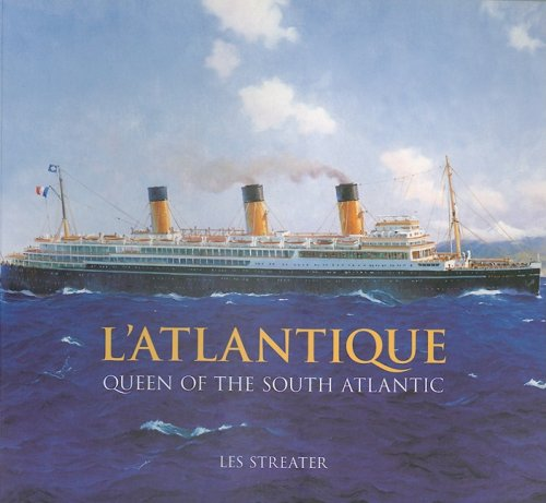 L'Atlantique: Queen of the South Atlantic (0752428373) by Les Streater
