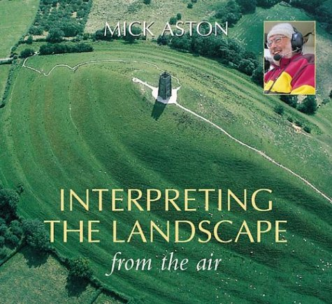 Interpreting the Landscape from the Air (9780752428468) by Mick Aston