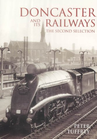 9780752428765: Doncaster and its Railways. The Second Selection