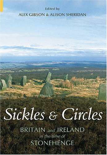 9780752429021: Sickles & Circles: Britain and Ireland in the Time of Stonehenge (Revealing History (Paperback))