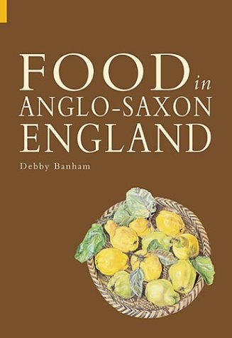 9780752429090: Food in Anglo-Saxon England (Revealing History )