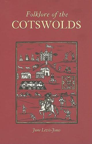 Folklore of the Cotswolds: Lewis-Jones, June