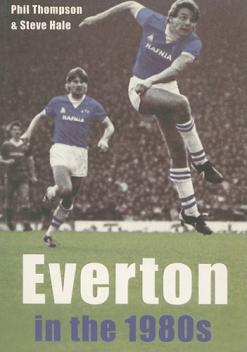 Everton in the 1980s: Thompson, Phil, Hale,