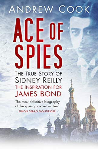 9780752429595: Ace of Spies: The True Story of Sidney Reilly