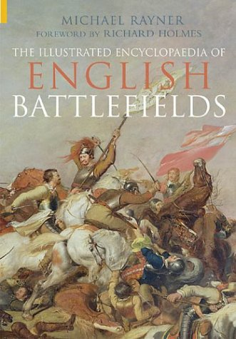 9780752429786: The Illustrated Encyclopaedia of English Battlefields (Revealing History)