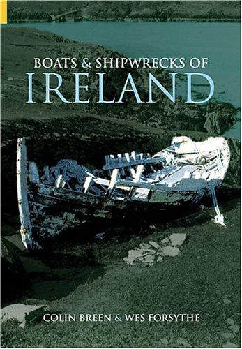 9780752431222: Boats & Shipwrecks of Ireland (Revealing History (Paperback))