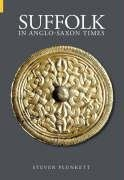 9780752431390: Suffolk in Anglo-Saxon Times