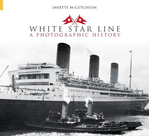 9780752431475: White Star Line: A Photographic History