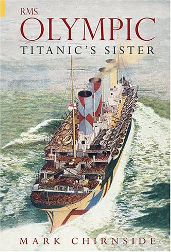 9780752431482: Rms Olympic: Titanic's Sister (Revealing History)