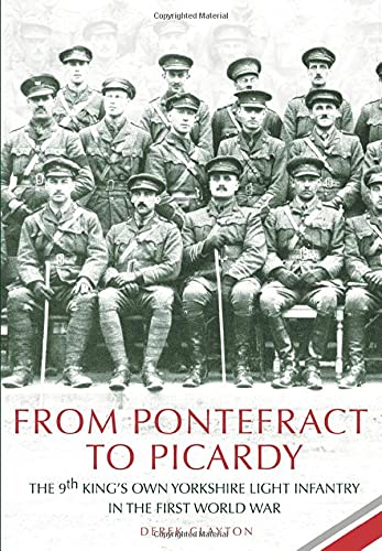 From Pontefract to Picardy, The 9th King's Own Yorkshire Light Infantry in the First World War