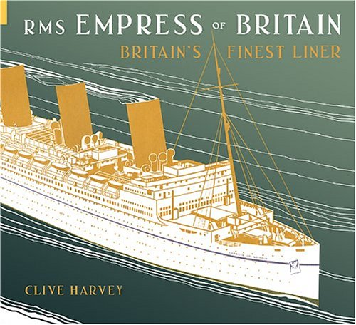 RMS Empress of Britain: Britain's Finest Ship.
