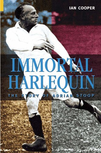 9780752431802: Immortal Harlequin: The Story of Adrian Stoop (100 Greats S.)