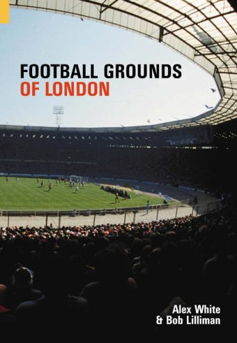 9780752431826: Football Grounds of London (Images of Sport)