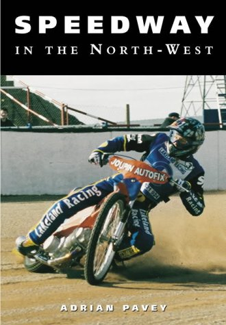 9780752431925: Speedway in the North West (100 Greats S.)