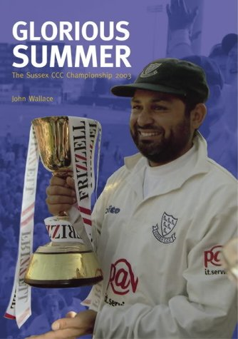 9780752432243: Sussex County Cricket Club Championship 2003: Glorious Summer