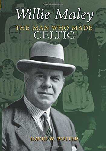 9780752432298: Willie Maley: The Man Who Made Celtic