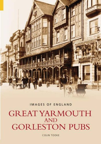 9780752432984: Great Yarmouth and Gorleston Pubs (Images of England)
