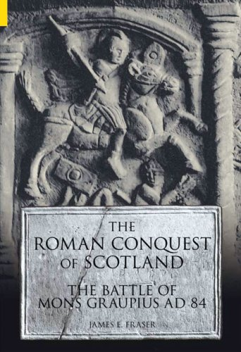9780752433257: The Roman Conquest of Scotland: The Battle of Mons Graupius AD 84 (Revealing History)