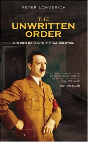 9780752433288: The Unwritten Order: Hitler's Role in the Final Solution (Revealing History)