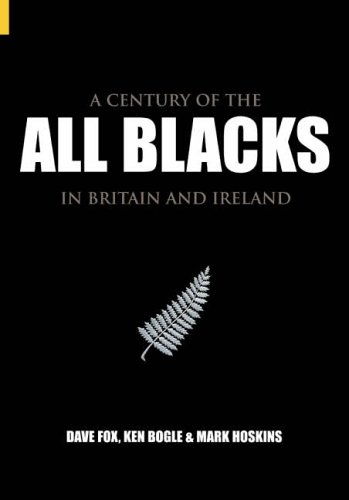 9780752433554: A Century of the All Blacks: In Britain and Ireland