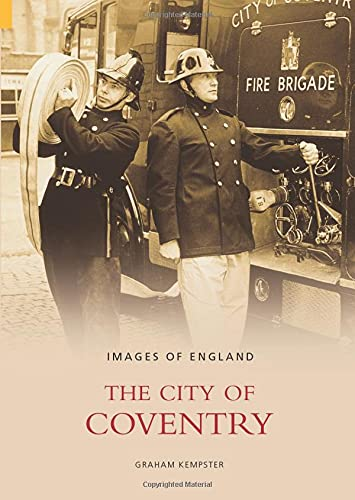 The City of Coventry (Images of England): Kempster, Graham