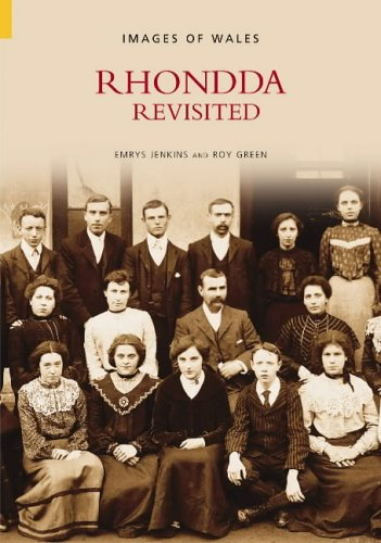 Rhondda Revisited (0752433881) by Professor of Welsh History Geraint H Jenkins