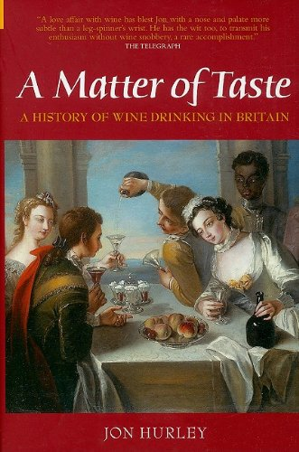 9780752434025: A Matter of Taste: The History of Wine Drinking in Britain
