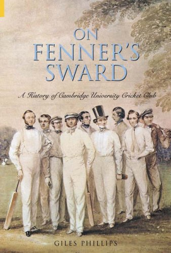 9780752434124: On Fenner's Sward: A History of Cambridge University Cricket Club