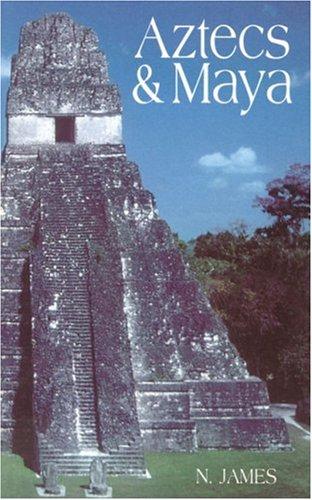 Aztecs & Maya: N. James