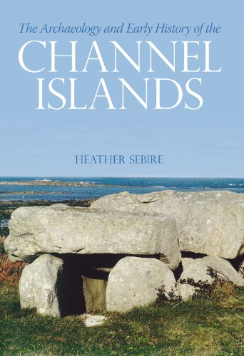 9780752434490: The Archaeology and Early History of the Channel Islands (Revealing History (Paperback))