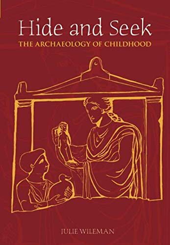 9780752434629: Hide and Seek: The Archaeology of Childhood
