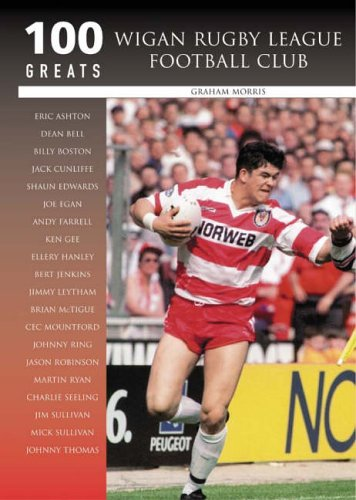 9780752434704: Wigan Rugby League Football Club: 100 Greats (Archive Photographs S.)