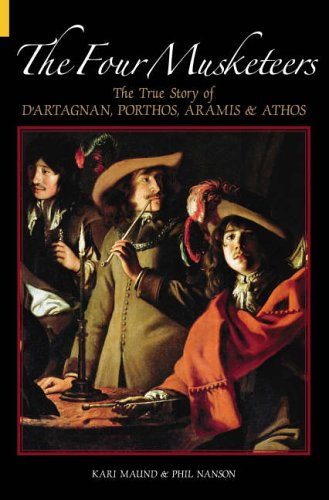 9780752435039: The Four Musketeers: The True Story of D'Artagnan, Porthos, Aramis and Athos