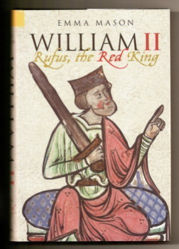 WILLIAM II - Rufus, the Red King.