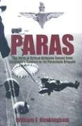 9780752435305: Paras: The Birth of British Airborne Forces from Churchill's Raiders to 1st Parachute Brigade